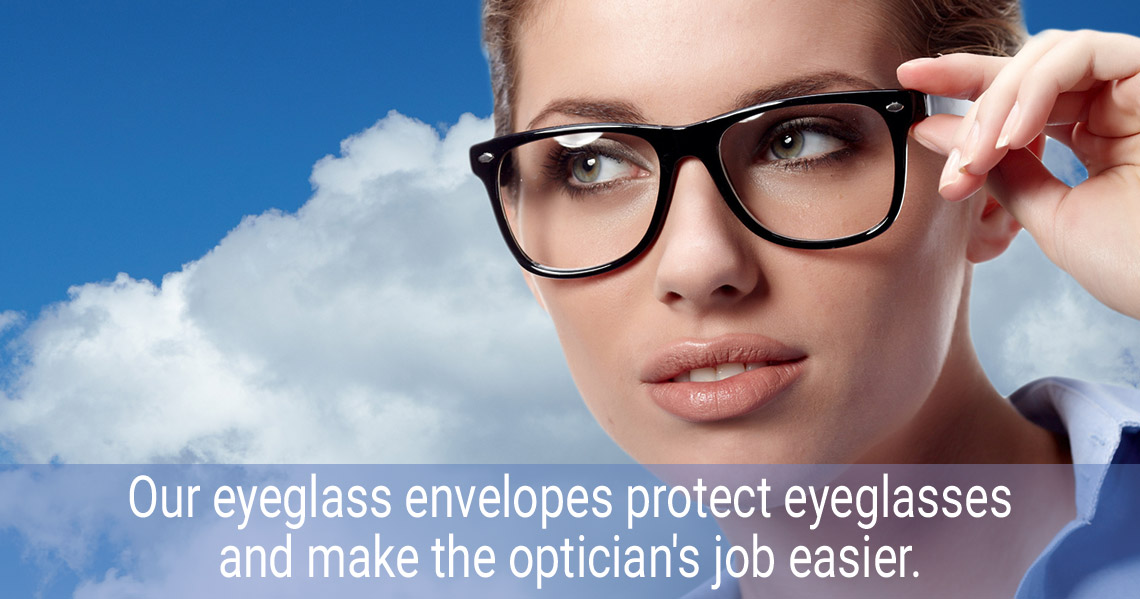 Our eyeglass envelopes protect eyeglasses and make the optician's job easier